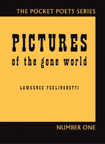 Cover of Lawrence Ferlinghetti's Pocket Poets title, Pictures of the Gone World