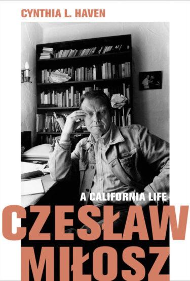 Cynthia L. Haven on Czesław Miłosz