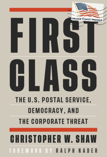 Christopher W Shaw discussing FIRST CLASS: The U.S. Postal Service, Democracy, and the Corporate Threat