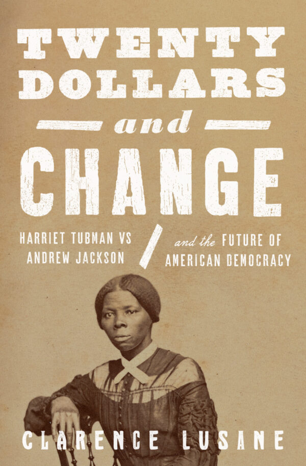 cover image for Twenty Dollars and Change, title in white font on sepia background with an image of Harriet Tubman at bottom-center