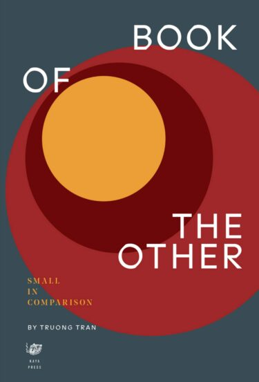 Troung Tran - Book Launch for BOOK OF THE OTHER: Small In Comparison