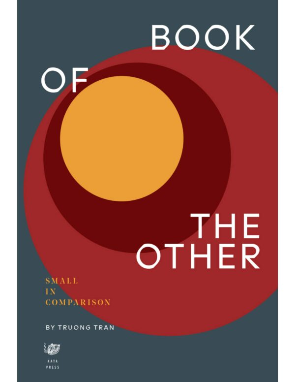 Troung Tran – Book Launch for BOOK OF THE OTHER: Small In Comparison